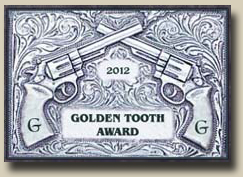Winner of the GAMBLERS AND GUNFIGHTERS 2012 GOLDEN TOOTH Award